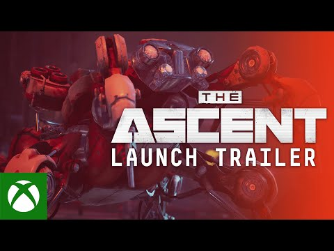 The Ascent   LAUNCH TRAILER — PLAY NOW INDENTS!