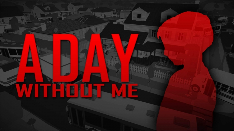 A Day Without Me Is Now Available For Xbox One And Xbox Series X S